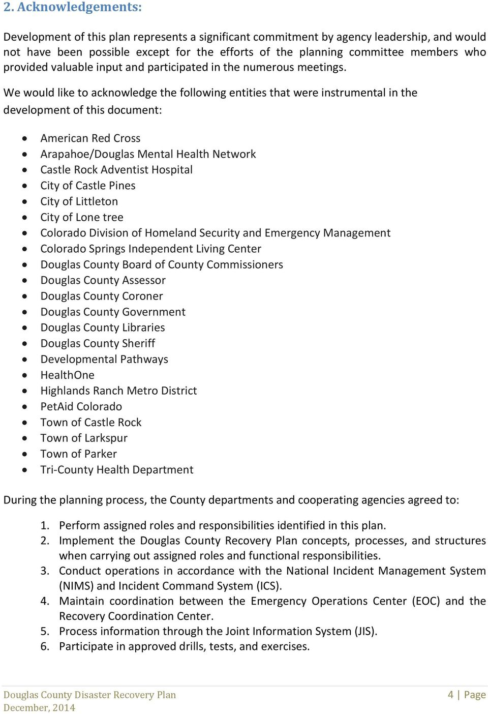 We would like to acknowledge the following entities that were instrumental in the development of this document: American Red Cross Arapahoe/Douglas Mental Health Network Castle Rock Adventist