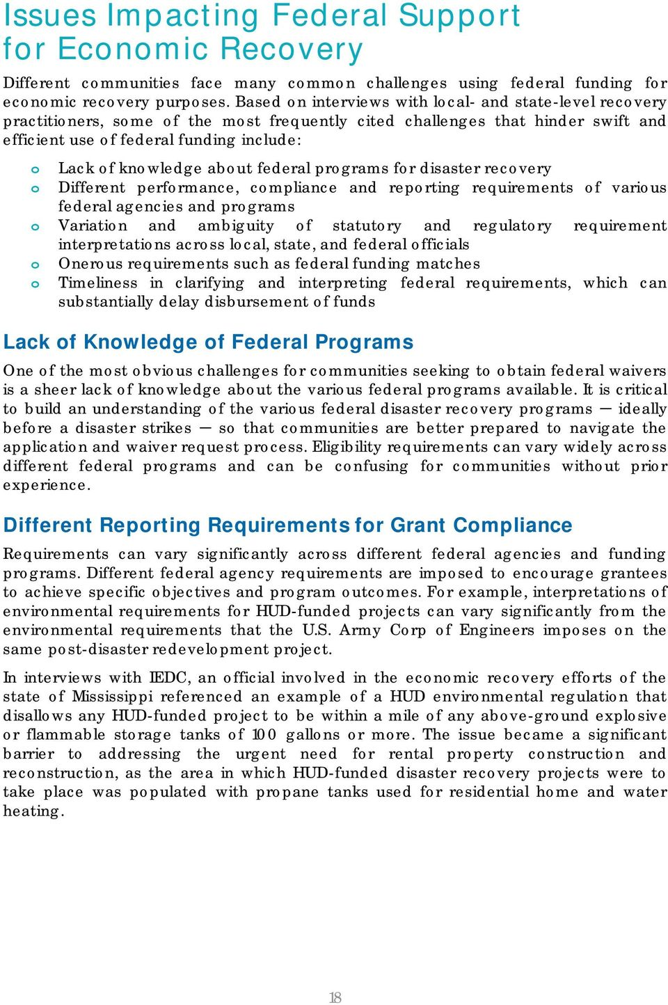federal prgrams fr disaster recvery Different perfrmance, cmpliance and reprting requirements f varius federal agencies and prgrams Variatin and ambiguity f statutry and regulatry requirement