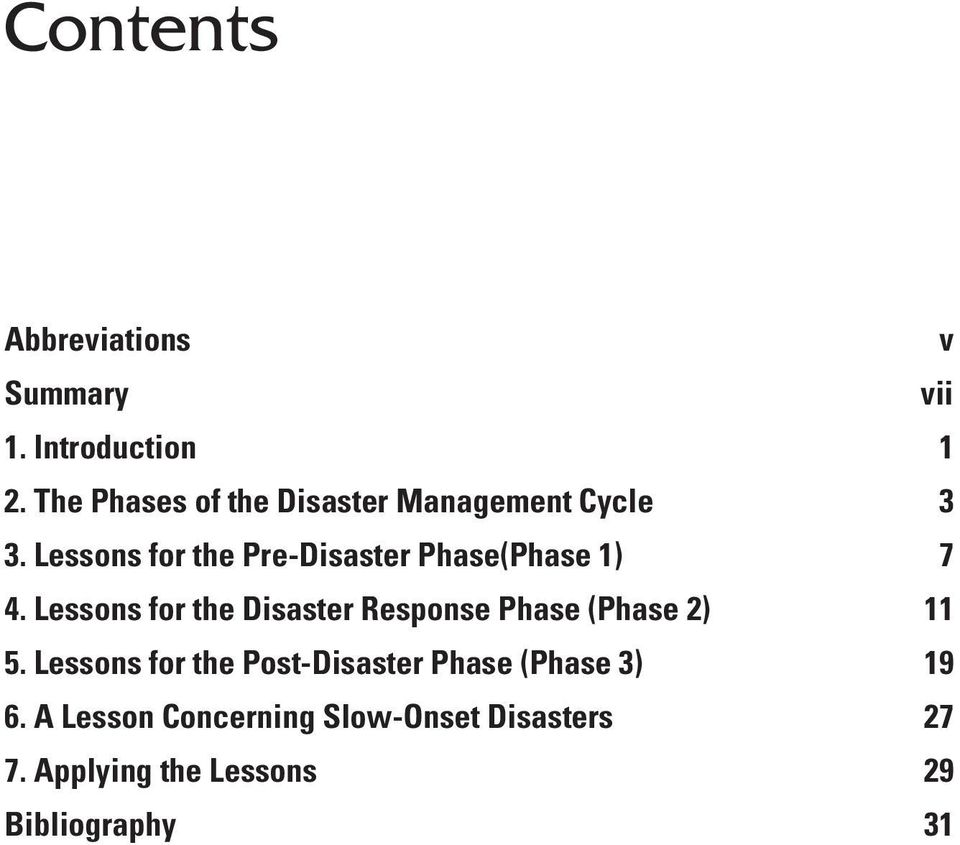 Lessons for the Pre-Disaster Phase(Phase 1) 7 4.