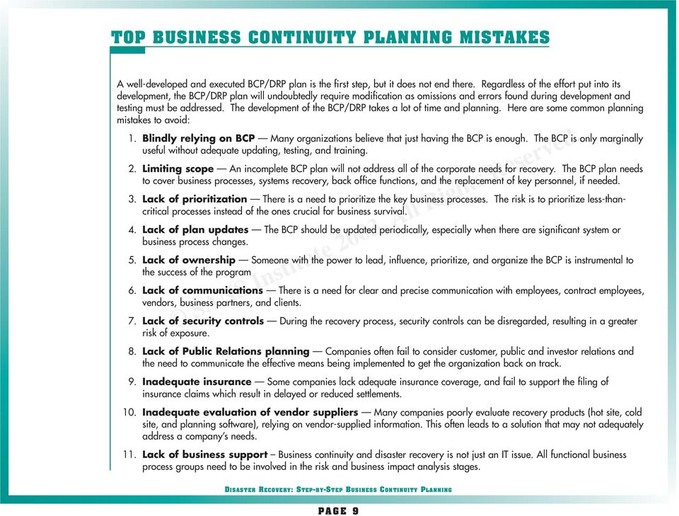 The development of the BCP/DRP takes a lot of time and planning. Here are some common planning mistakes to avoid: 1.