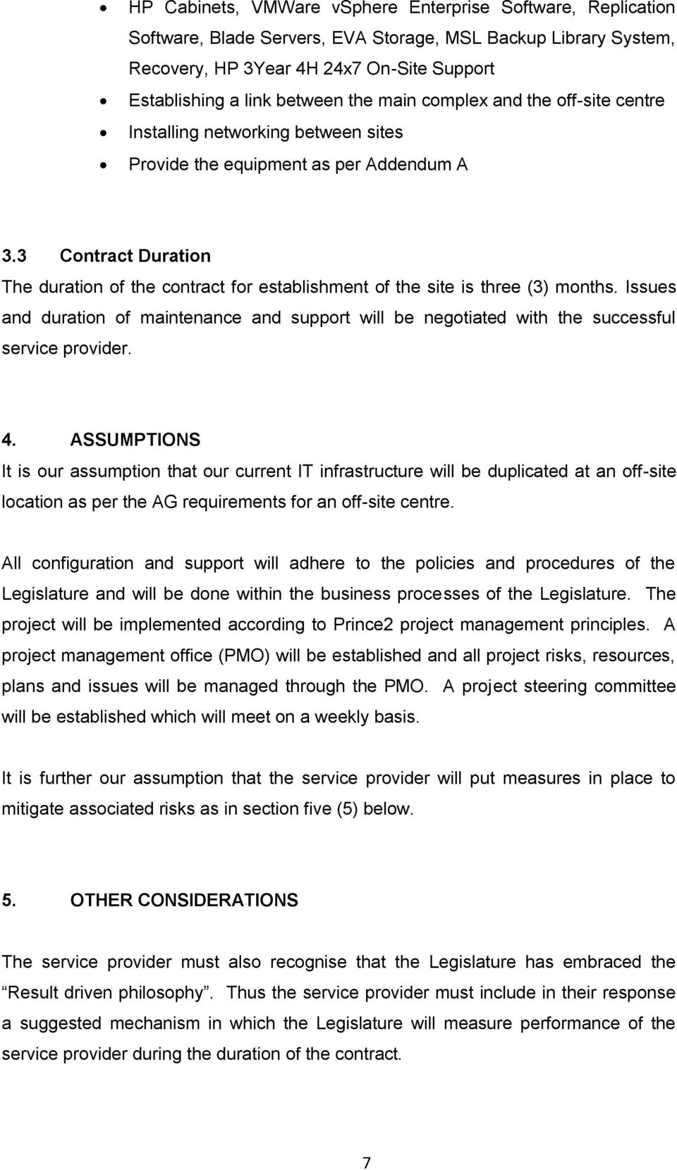 3 Contract Duration The duration of the contract for establishment of the site is three (3) months.