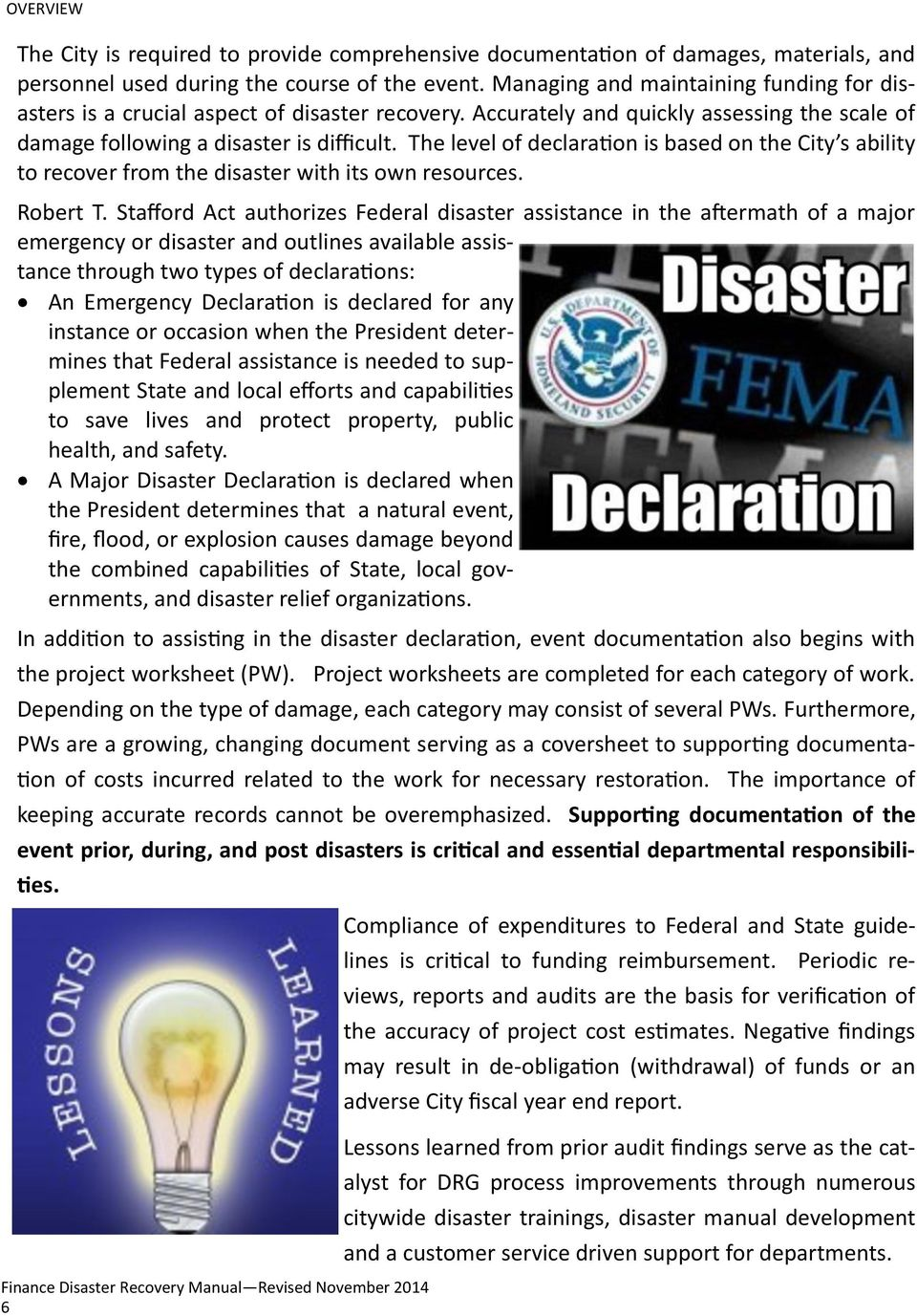 The level of declaration is based on the City s ability to recover from the disaster with its own resources. Robert T.