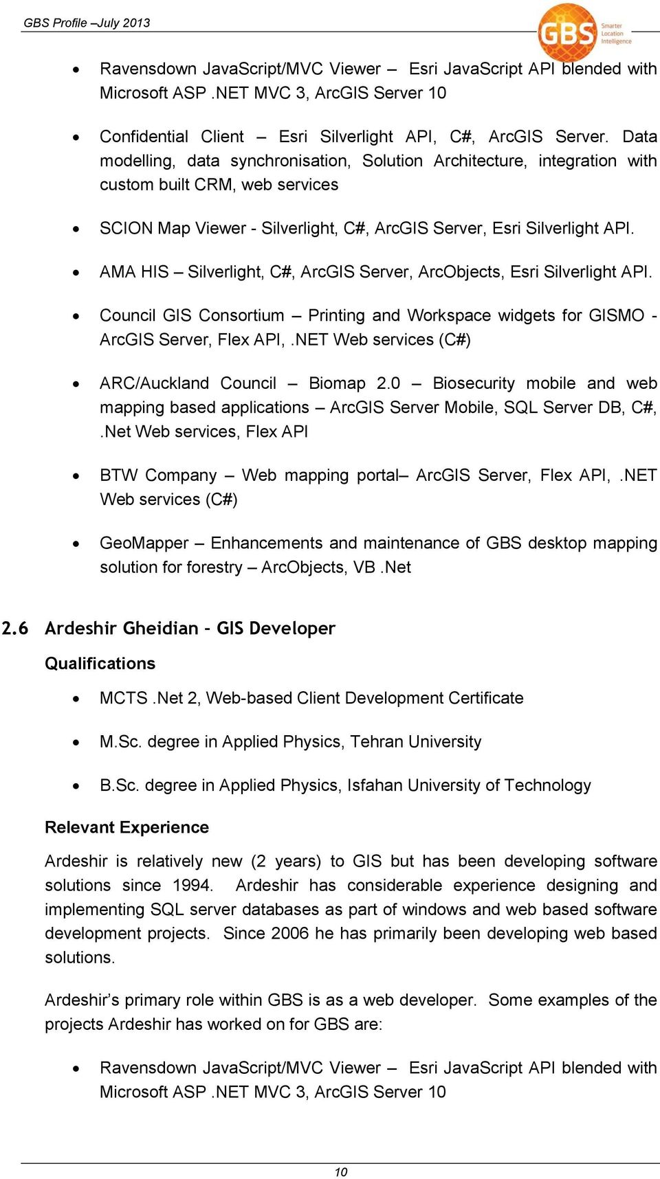 AMA HIS Silverlight, C#, ArcGIS Server, ArcObjects, Esri Silverlight API. Council GIS Consortium Printing and Workspace widgets for GISMO - ArcGIS Server, Flex API,.