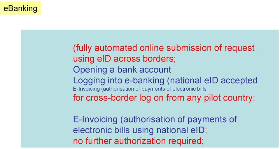 payments of electronic bills for cross-border log on from any pilot country; E-Invoicing