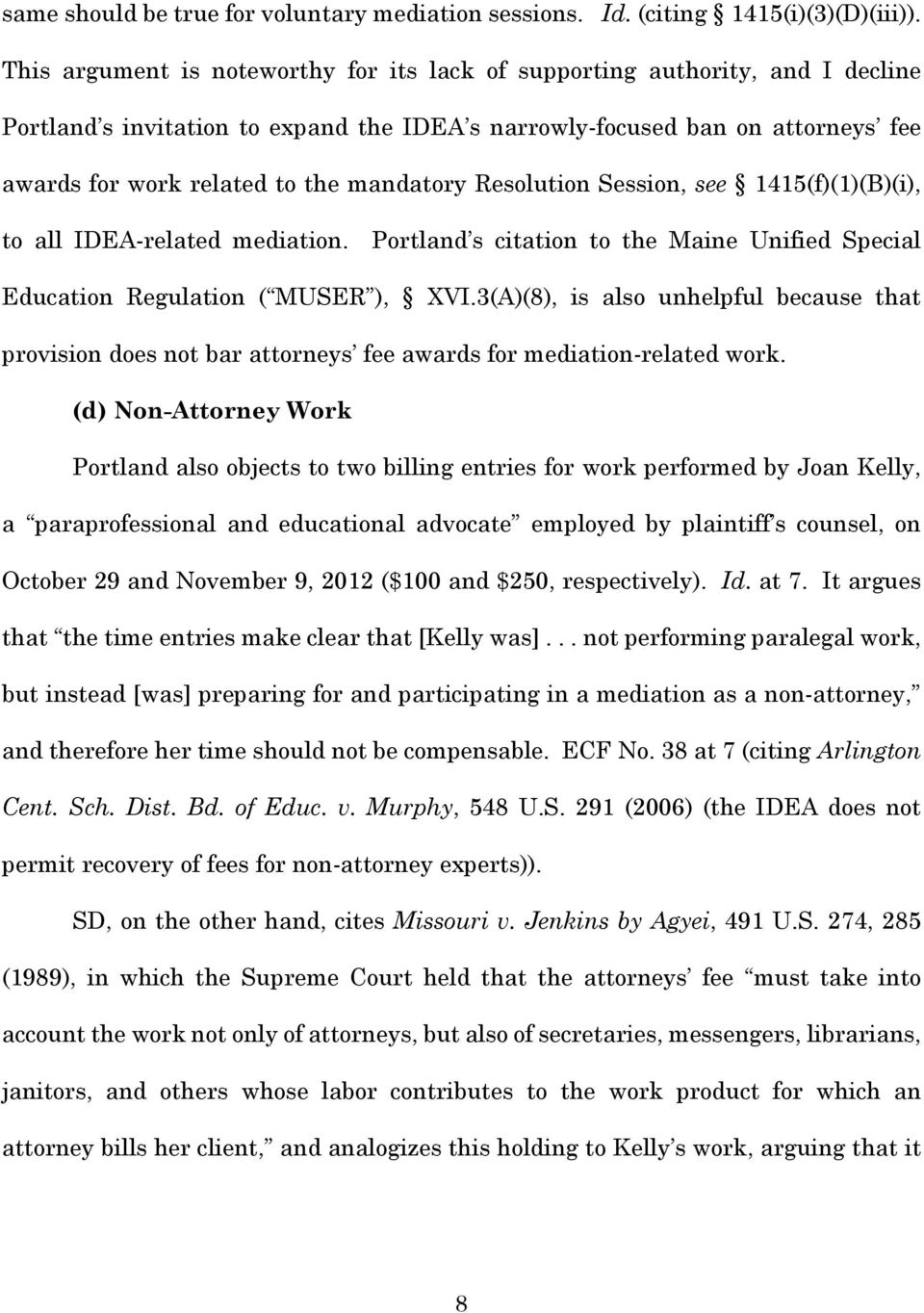 mandatory Resolution Session, see 1415(f)(1)(B)(i), to all IDEA-related mediation. Portland s citation to the Maine Unified Special Education Regulation ( MUSER ), XVI.