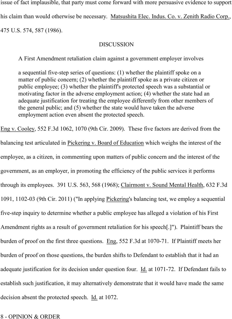 DISCUSSION A First Amendment retaliation claim against a government employer involves a sequential five-step series of questions: (1) whether the plaintiff spoke on a matter of public concern; (2)