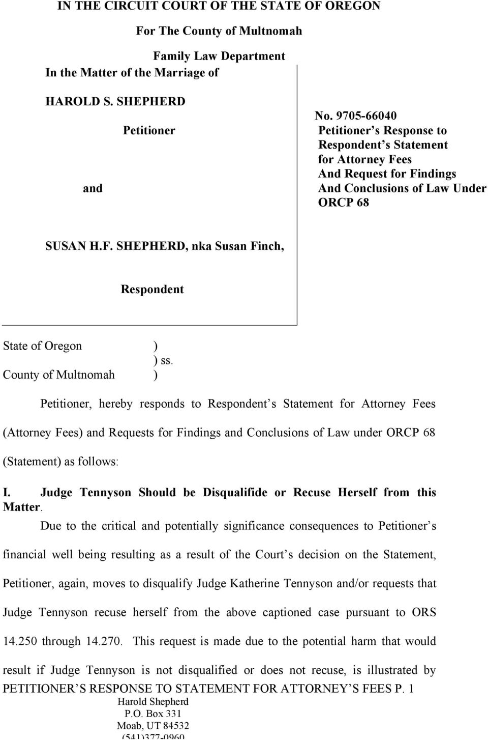 County of Multnomah ) Petitioner, hereby responds to Respondent s Statement for Attorney Fees (Attorney Fees) and Requests for Findings and Conclusions of Law under ORCP 68 (Statement) as follows: I.