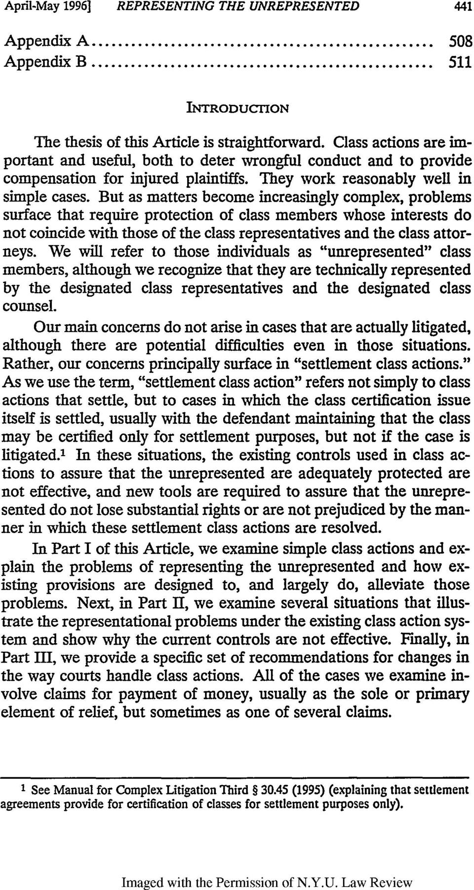 But as matters become increasingly complex, problems surface that require protection of class members whose interests do not coincide with those of the class representatives and the class attorneys.