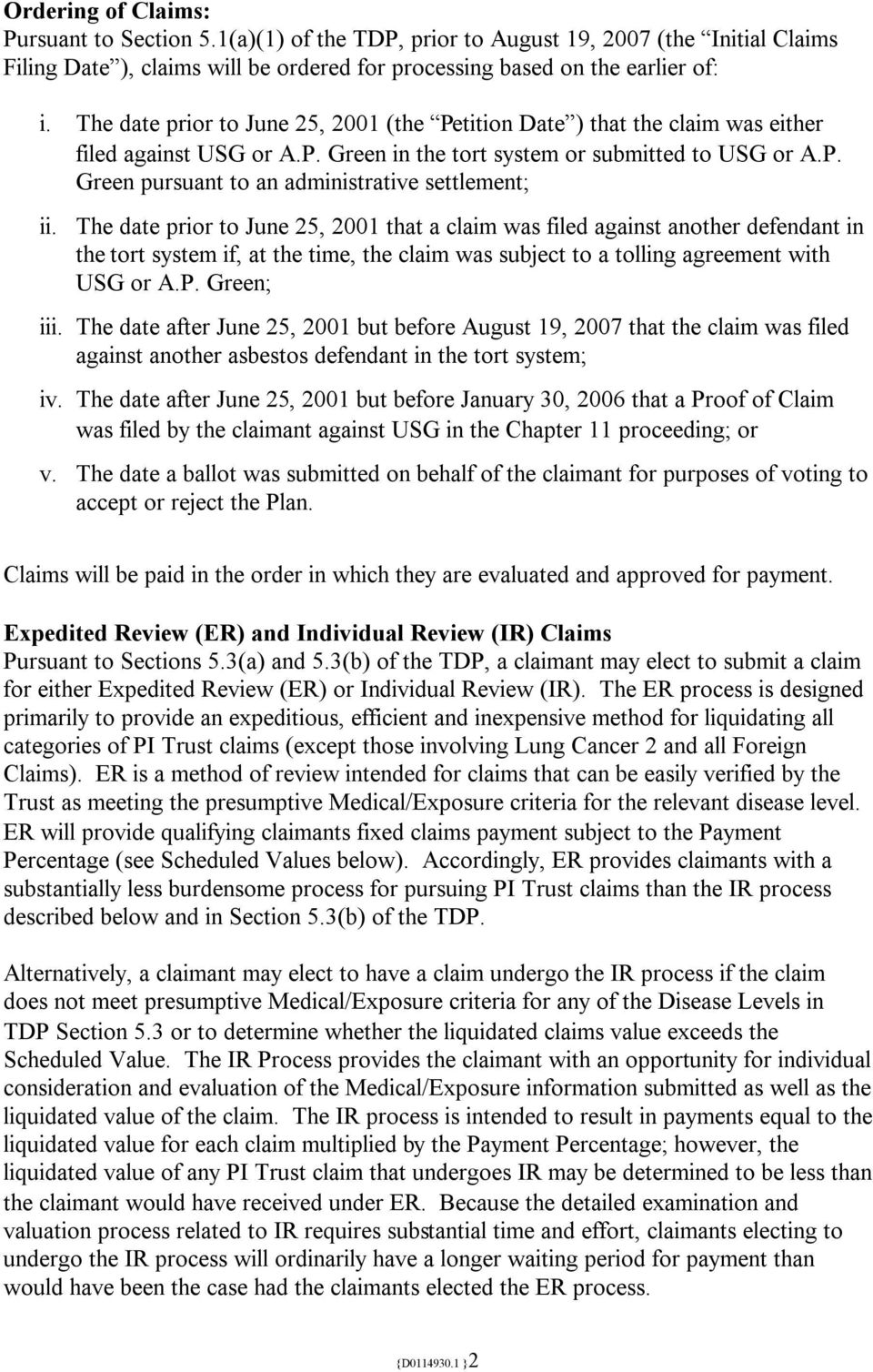 The date prior to June 25, 2001 that a claim was filed against another defendant in the tort system if, at the time, the claim was subject to a tolling agreement with USG or A.P. Green; iii.