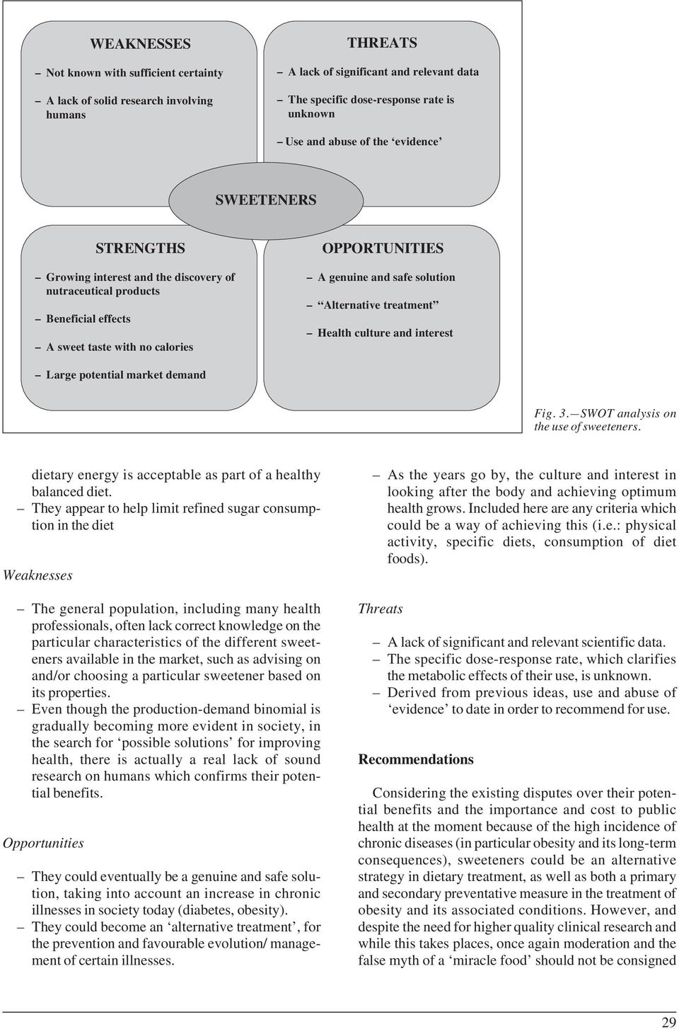 treatment Health culture and interest Large potential market demand Fig. 3. SWOT analysis on the use of sweeteners. dietary energy is acceptable as part of a healthy balanced diet.
