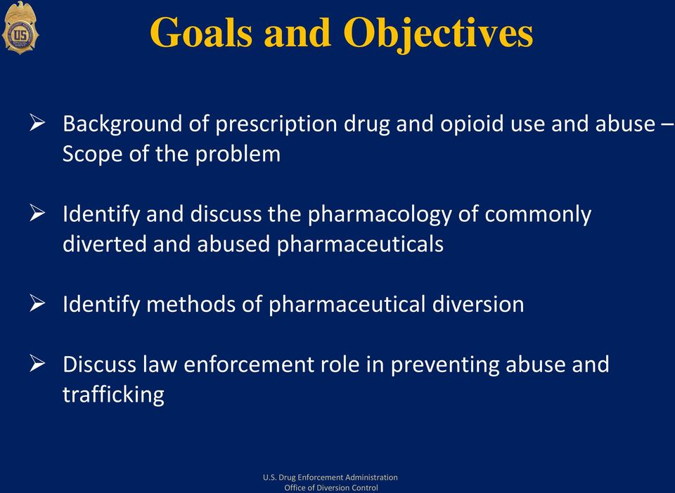 commonly diverted and abused pharmaceuticals Identify methods of