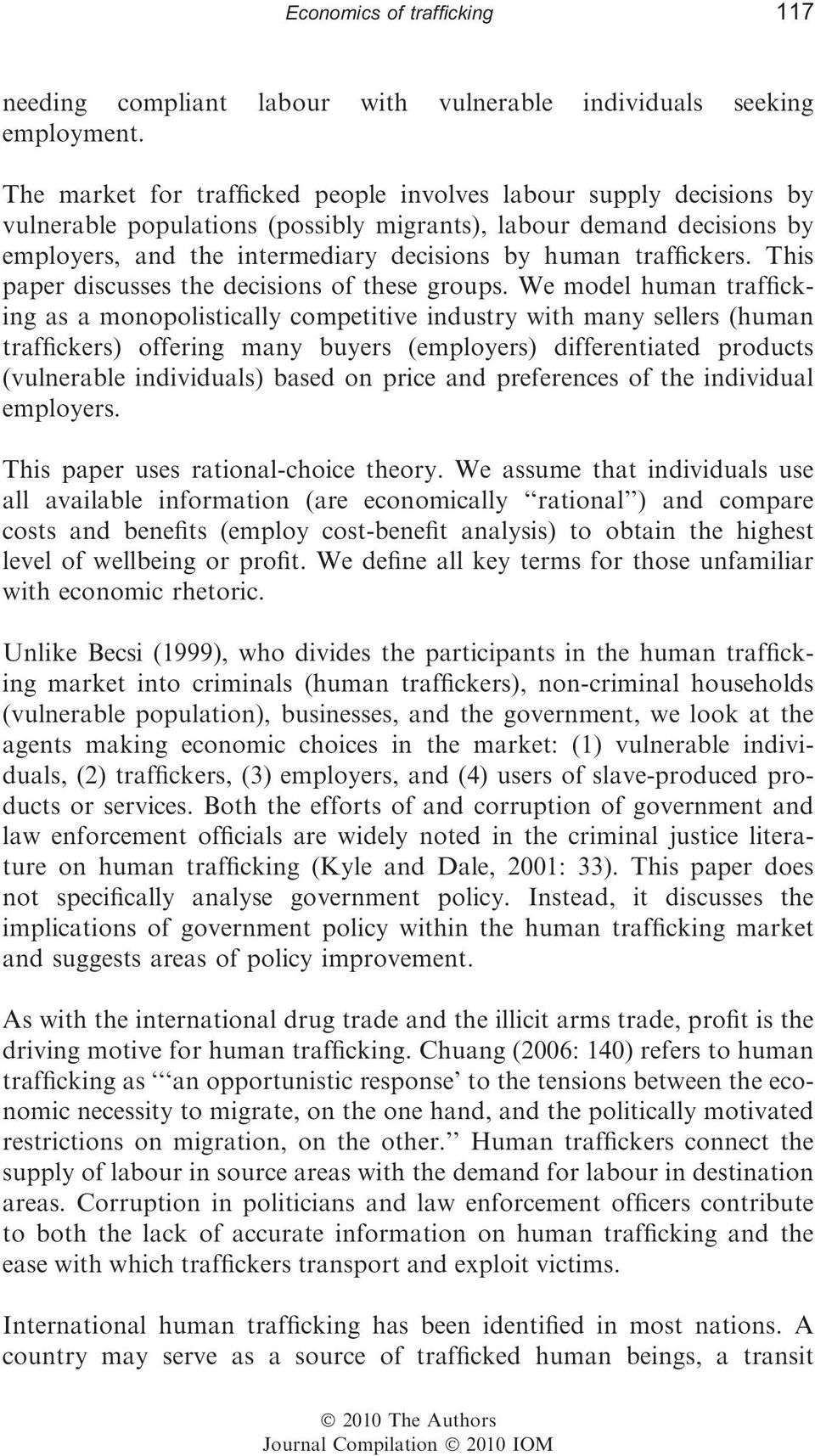 traffickers. This paper discusses the decisions of these groups.