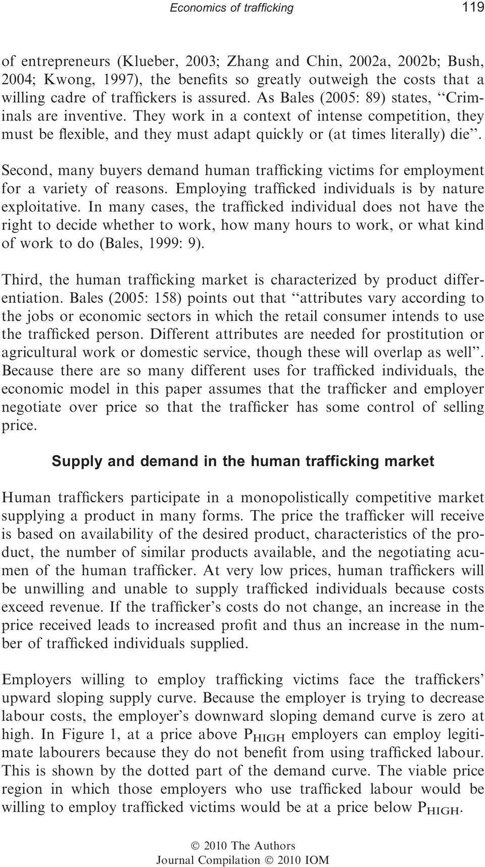 Second, many buyers demand human trafficking victims for employment for a variety of reasons. Employing trafficked individuals is by nature exploitative.