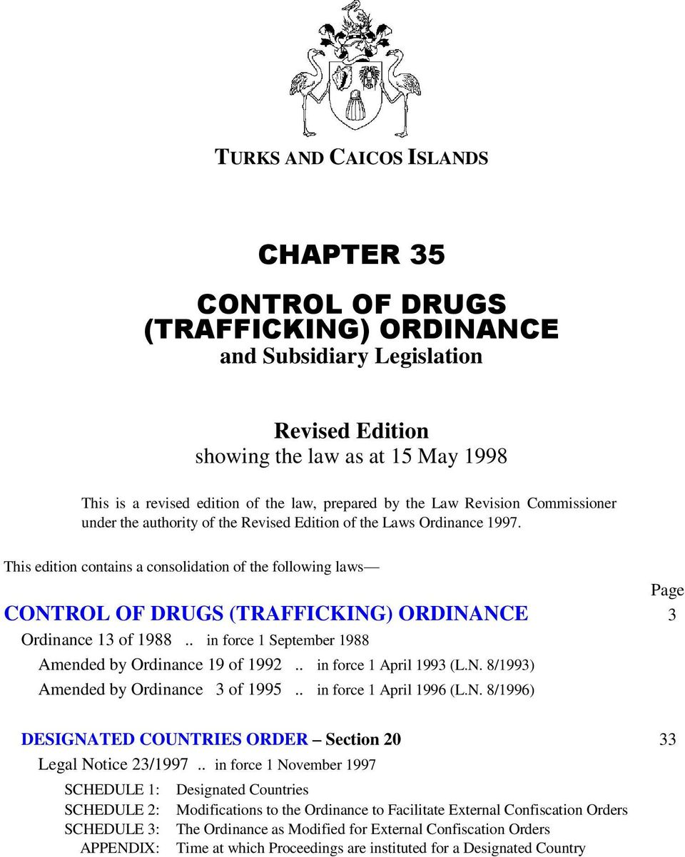 This edition contains a consolidation of the following laws Page CONTROL OF DRUGS (TRAFFICKING) ORDINANCE 3 Ordinance 13 of 1988.. in force 1 September 1988 Amended by Ordinance 19 of 1992.
