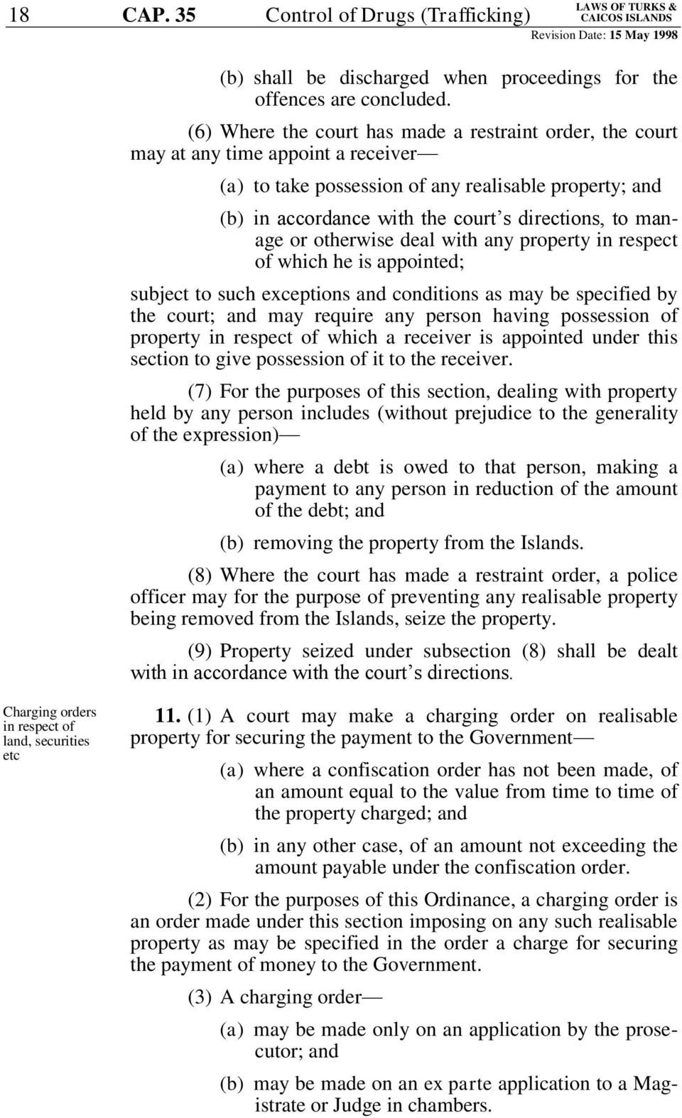 manage or otherwise deal with any property in respect of which he is appointed; subject to such exceptions and conditions as may be specified by the court; and may require any person having