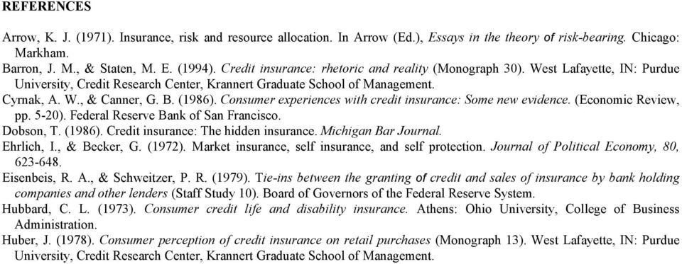 Consumer experiences with credit insurance: Some new evidence. (Economic Review, pp. 5-20). Federal Reserve Bank of San Francisco. Dobson, T. (1986). Credit insurance: The hidden insurance.