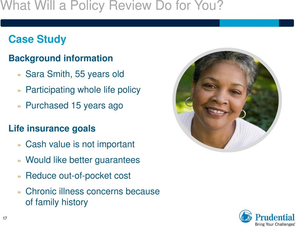 life policy» Purchased 15 years ago 17 Life insurance goals» Cash value is not