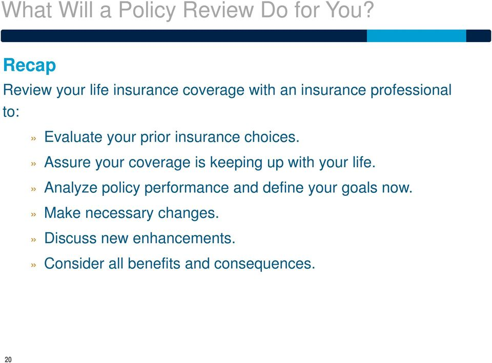 your prior insurance choices.» Assure your coverage is keeping up with your life.