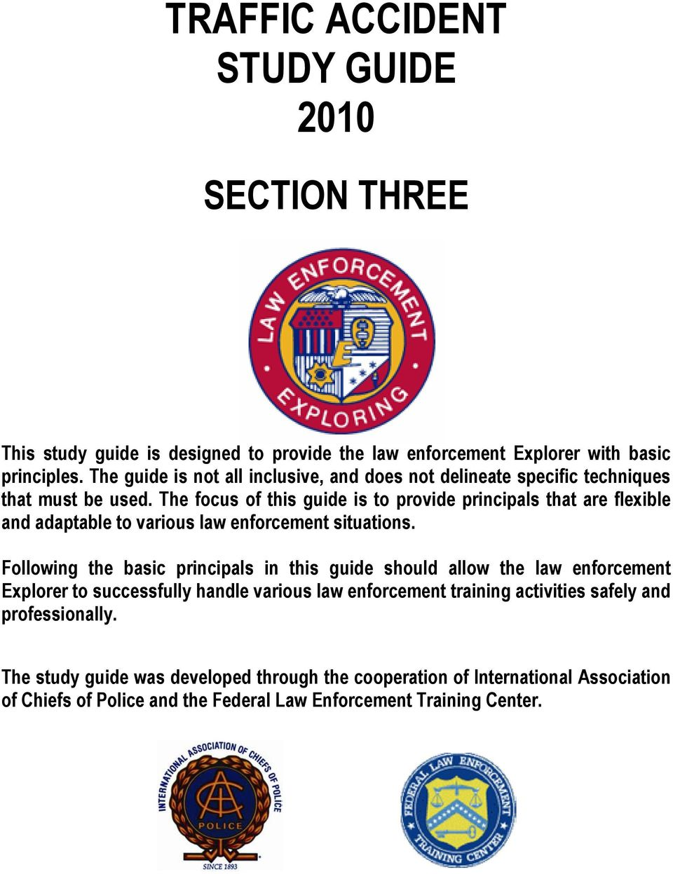 The focus of this guide is to provide principals that are flexible and adaptable to various law enforcement situations.