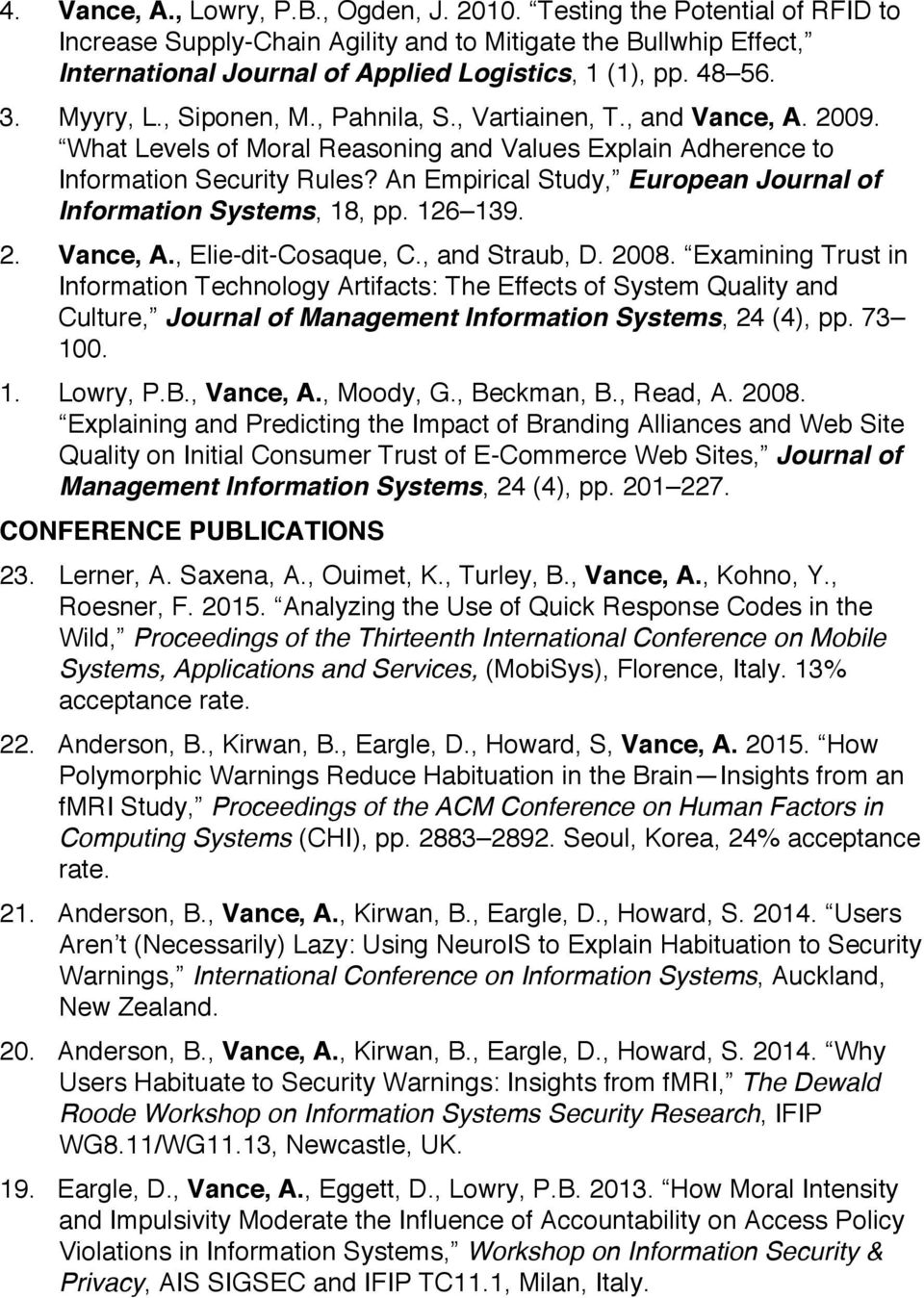 An Empirical Study, European Journal of Information Systems, 18, pp. 126 139. 2. Vance, A., Elie-dit-Cosaque, C., and Straub, D. 2008.