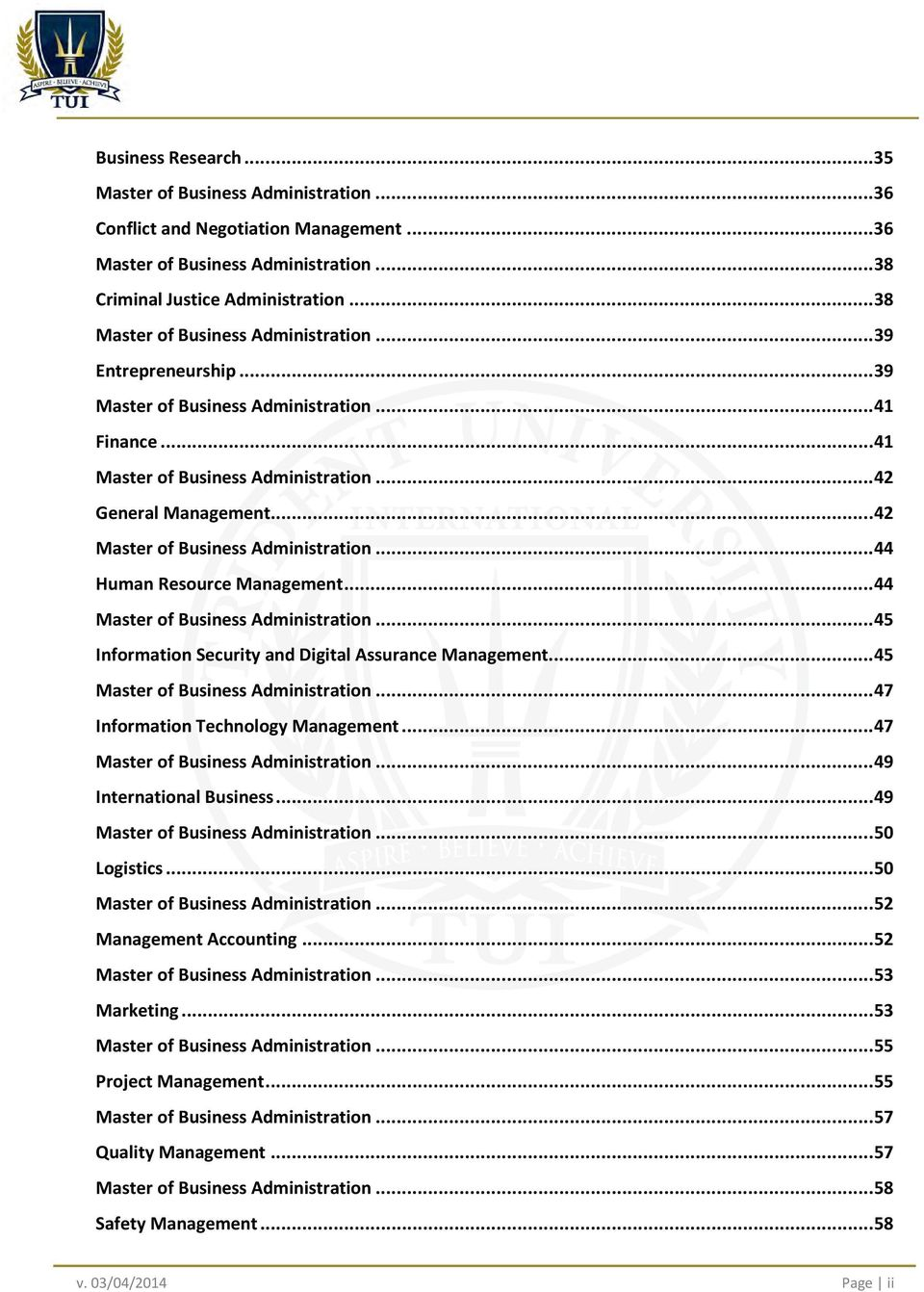 .. 42 Master of Business Administration... 44 Human Resource Management... 44 Master of Business Administration... 45 Information Security and Digital Assurance Management.