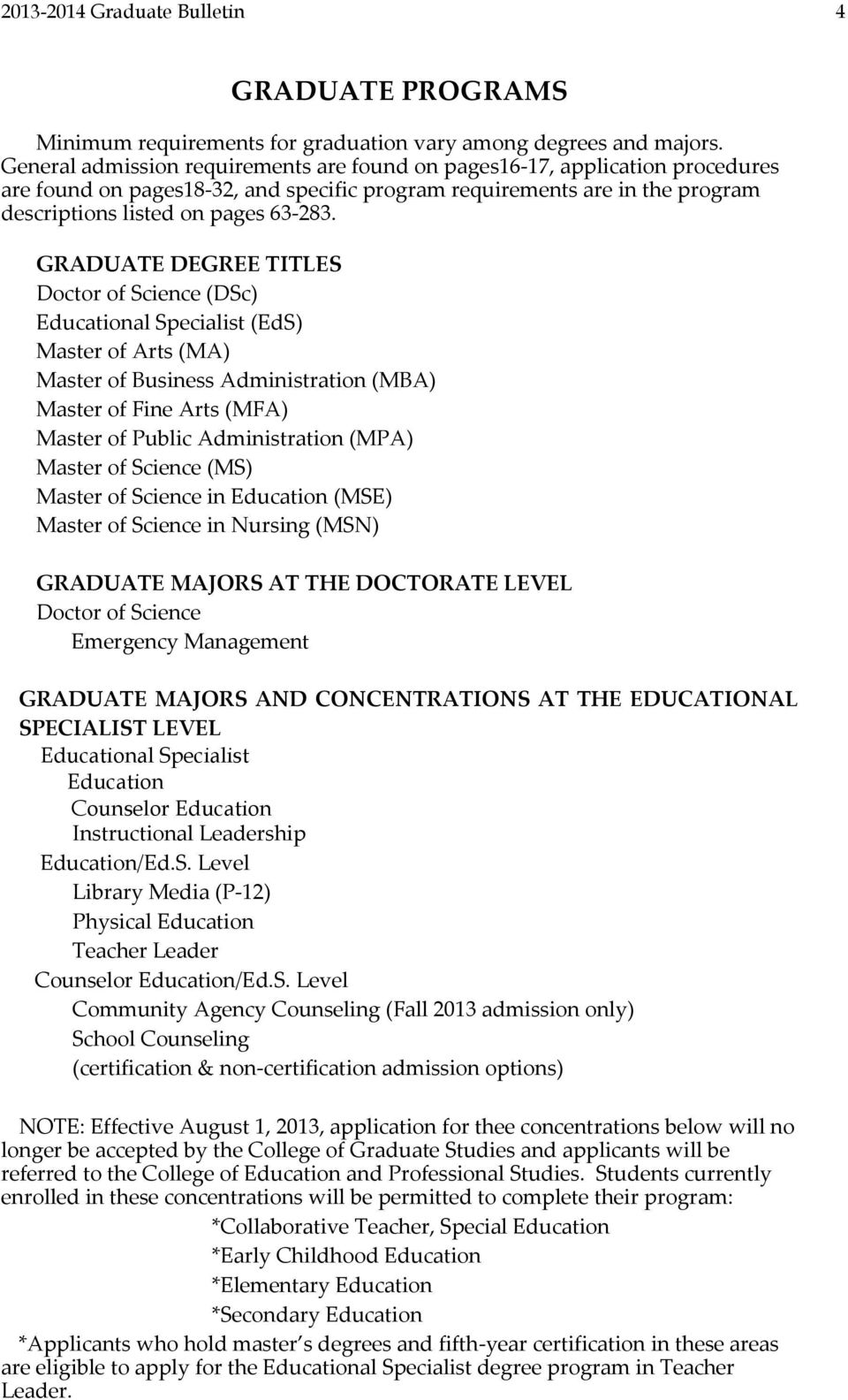 GRADUATE DEGREE TITLES Doctor of Science (DSc) Educational Specialist (EdS) Master of Arts (MA) Master of Business Administration (MBA) Master of Fine Arts (MFA) Master of Public Administration (MPA)