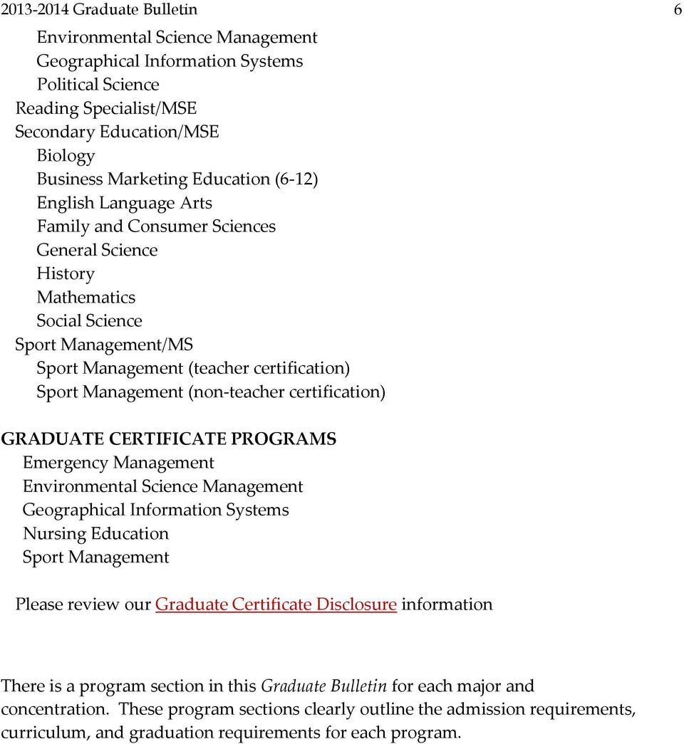 certification) GRADUATE CERTIFICATE PROGRAMS Emergency Management Environmental Science Management Geographical Information Systems Nursing Education Sport Management Please review our Graduate