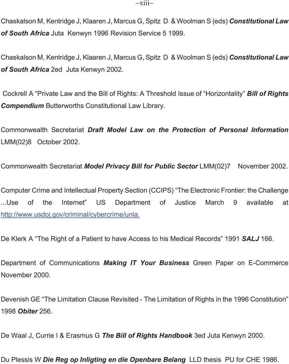 Cockrell A Private Law and the Bill of Rights: A Threshold Issue of Horizontality Bill of Rights Compendium Butterworths Constitutional Law Library.