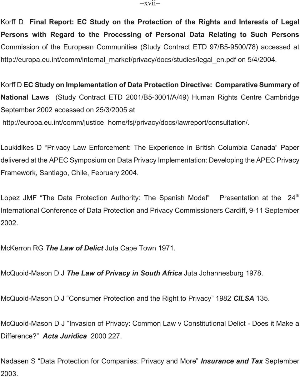 Korff D EC Study on Implementation of Data Protection Directive: Comparative Summary of National Laws (Study Contract ETD 2001/B5-3001/A/49) Human Rights Centre Cambridge September 2002 accessed on