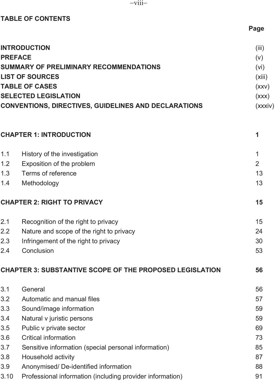 4 Methodology 13 CHAPTER 2: RIGHT TO PRIVACY 15 2.1 Recognition of the right to privacy 15 2.2 Nature and scope of the right to privacy 24 2.3 Infringement of the right to privacy 30 2.