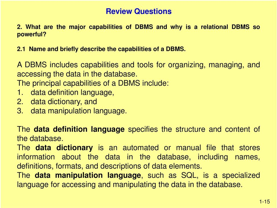 data dictionary, and 3. data manipulation language. The data definition language specifies the structure and content of the database.