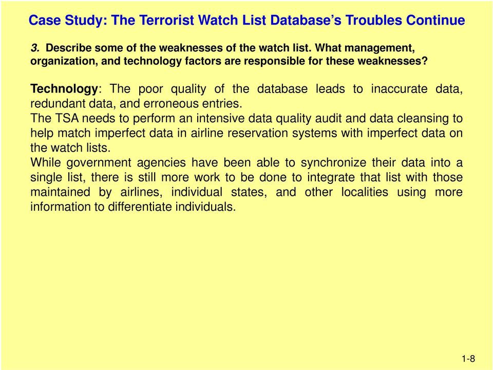 Technology: The poor quality of the database leads to inaccurate data, redundant data, and erroneous entries.