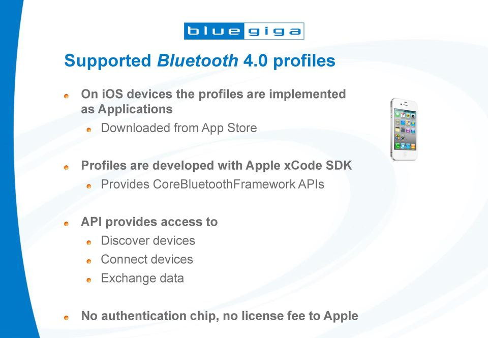 Downloaded from App Store Profiles are developed with Apple xcode SDK Provides