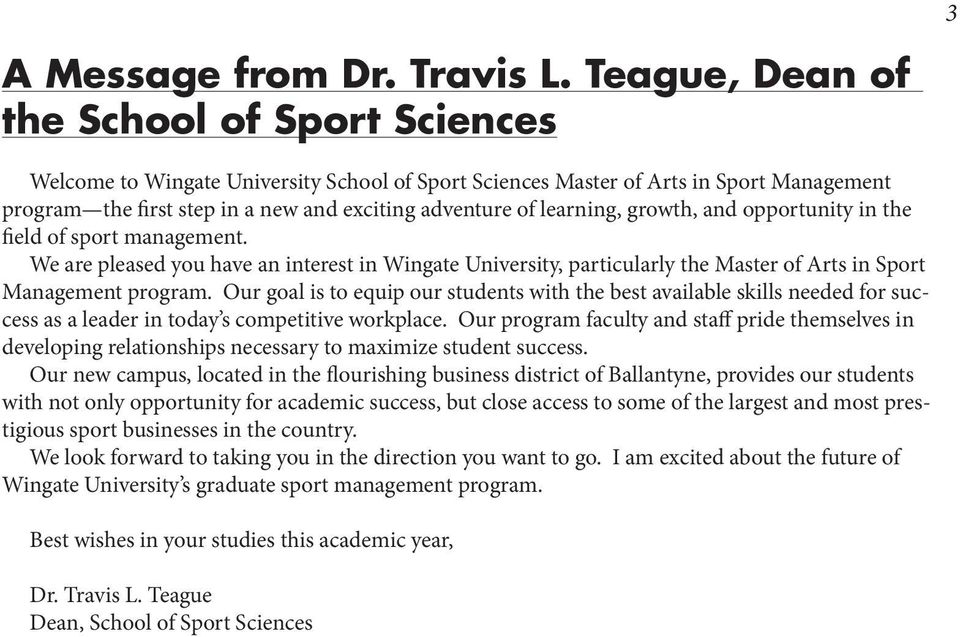learning, growth, and opportunity in the field of sport management. We are pleased you have an interest in Wingate University, particularly the Master of Arts in Sport Management program.