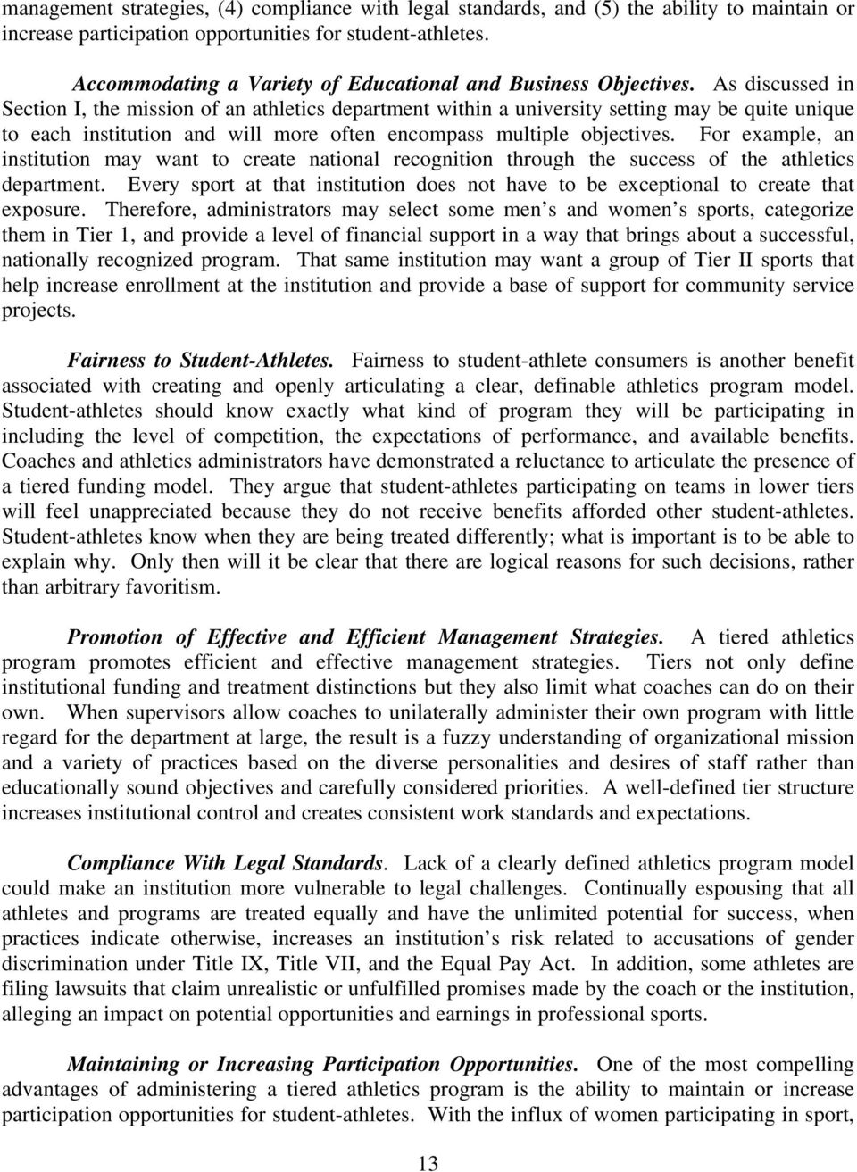 As discussed in Section I, the mission of an athletics department within a university setting may be quite unique to each institution and will more often encompass multiple objectives.