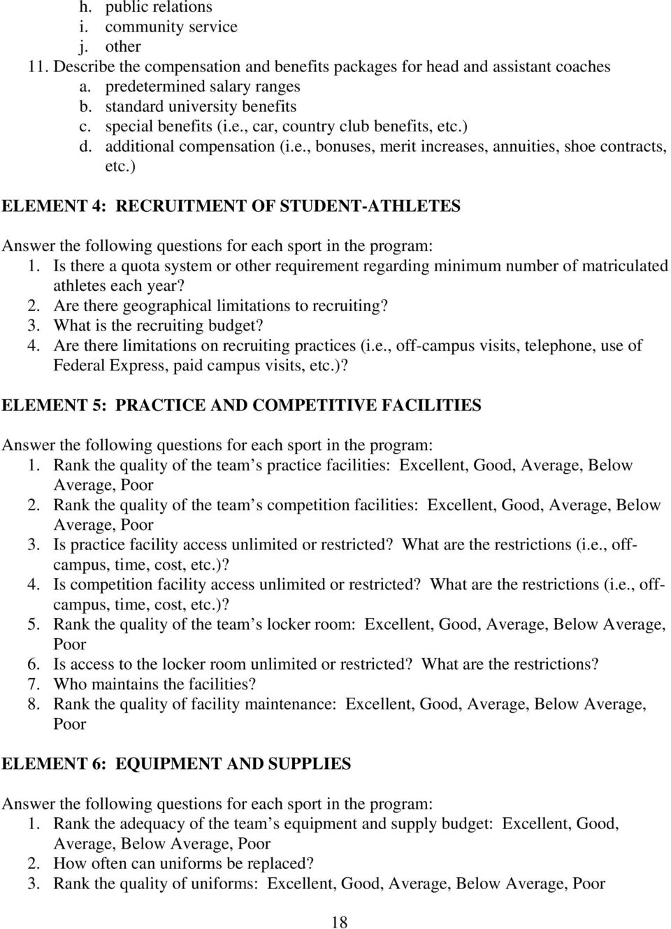 ) ELEMENT 4: RECRUITMENT OF STUDENT-ATHLETES Answer the following questions for each sport in the program: 1.
