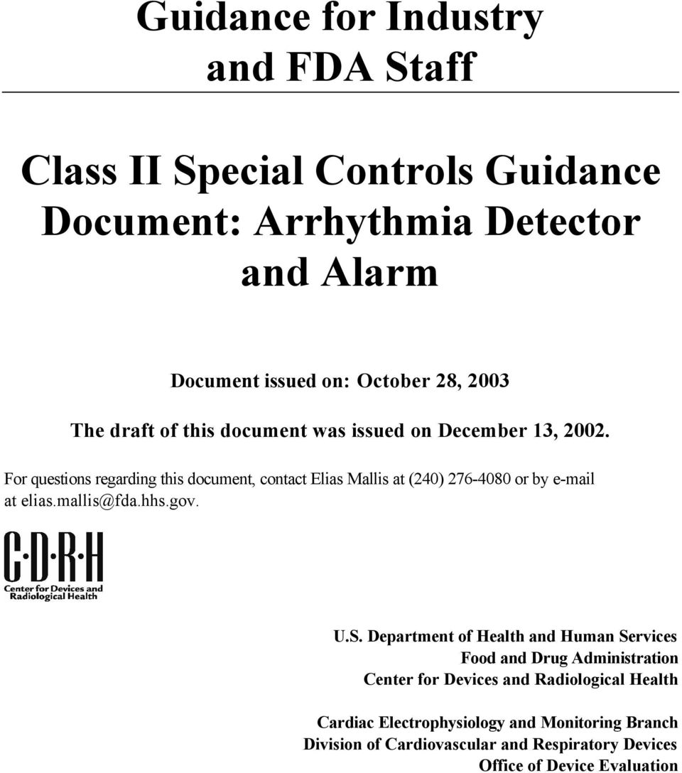 For questions regarding this document, contact Elias Mallis at (240) 276-4080 or by e-mail at elias.mallis@fda.hhs.gov. U.S.