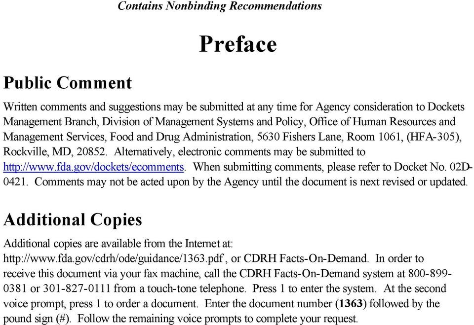 Alternatively, electronic comments may be submitted to http://www.fda.gov/dockets/ecomments. When submitting comments, please refer to Docket No. 02D- 0421.