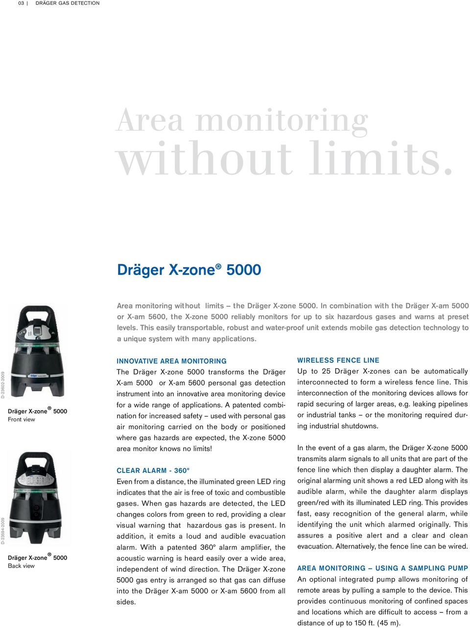 This easily transportable, robust and water-proof unit extends mobile gas detection technology to a unique system with many applications.