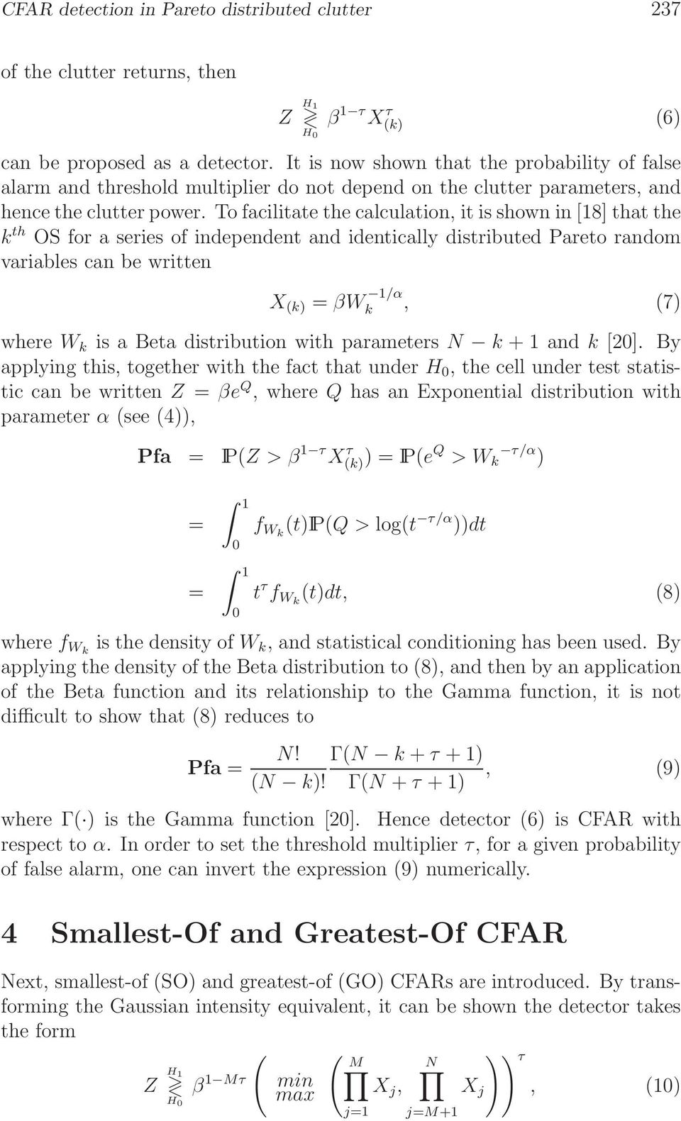 To facilitate the calculation, it is shown in [8] that the k th OS for a series of independent and identically distributed Pareto random variables can be written X (k) = βw /α k, (7) where W k is a