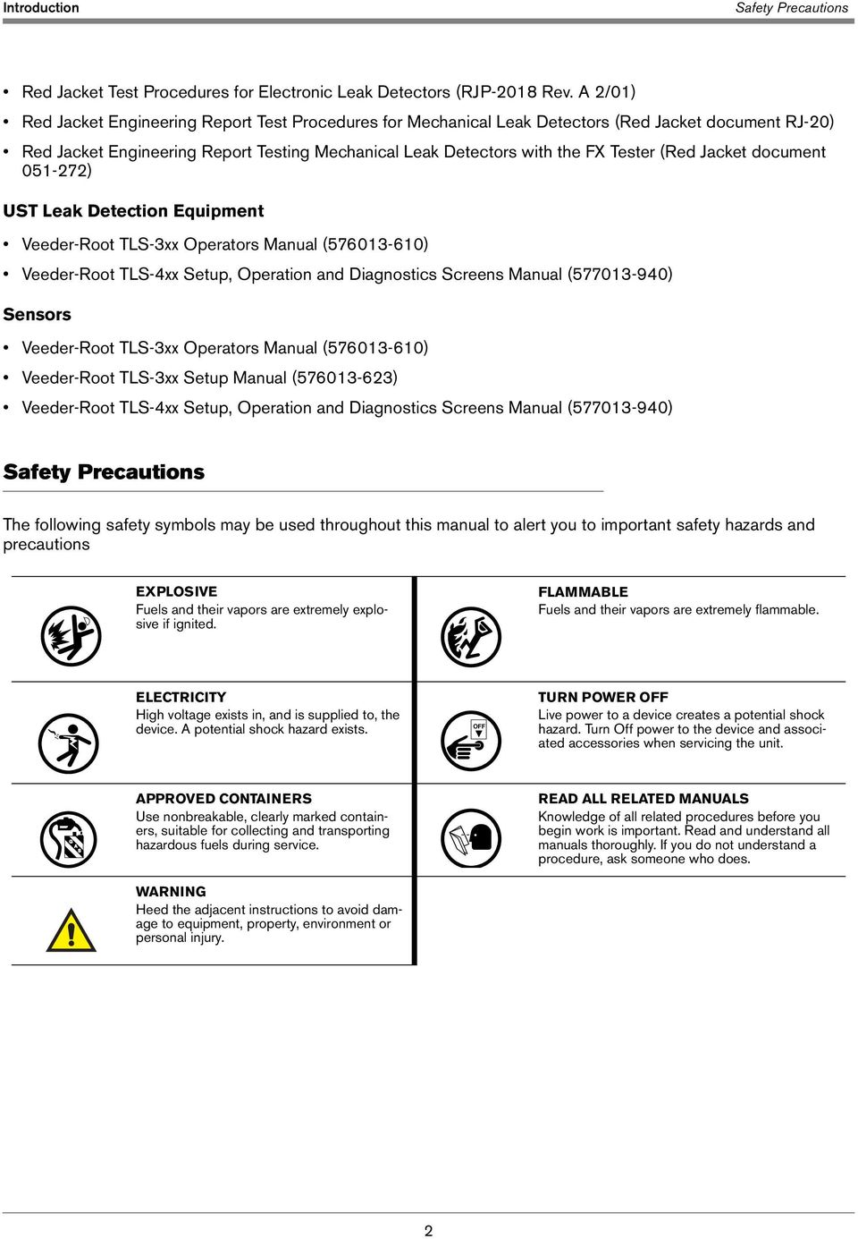 Jacket document 051-272) UST Leak Detection Equipment Veeder-Root TLS-3xx Operators Manual (576013-610) Veeder-Root TLS-4xx Setup, Operation and Diagnostics Screens Manual (577013-940) Sensors