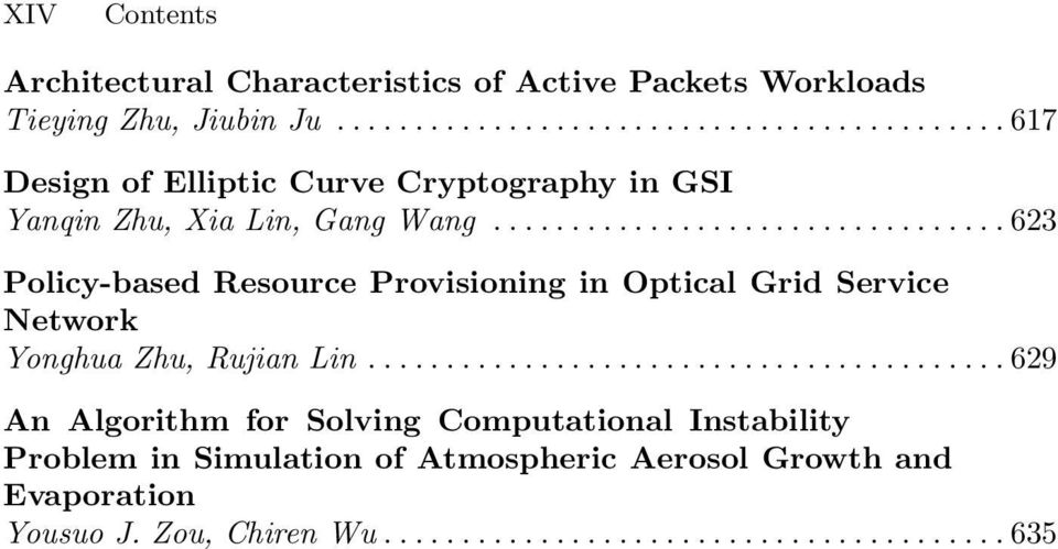 ..623 Policy-based Resource Provisioning in Optical Grid Service Network Yonghua Zhu, Rujian Lin.