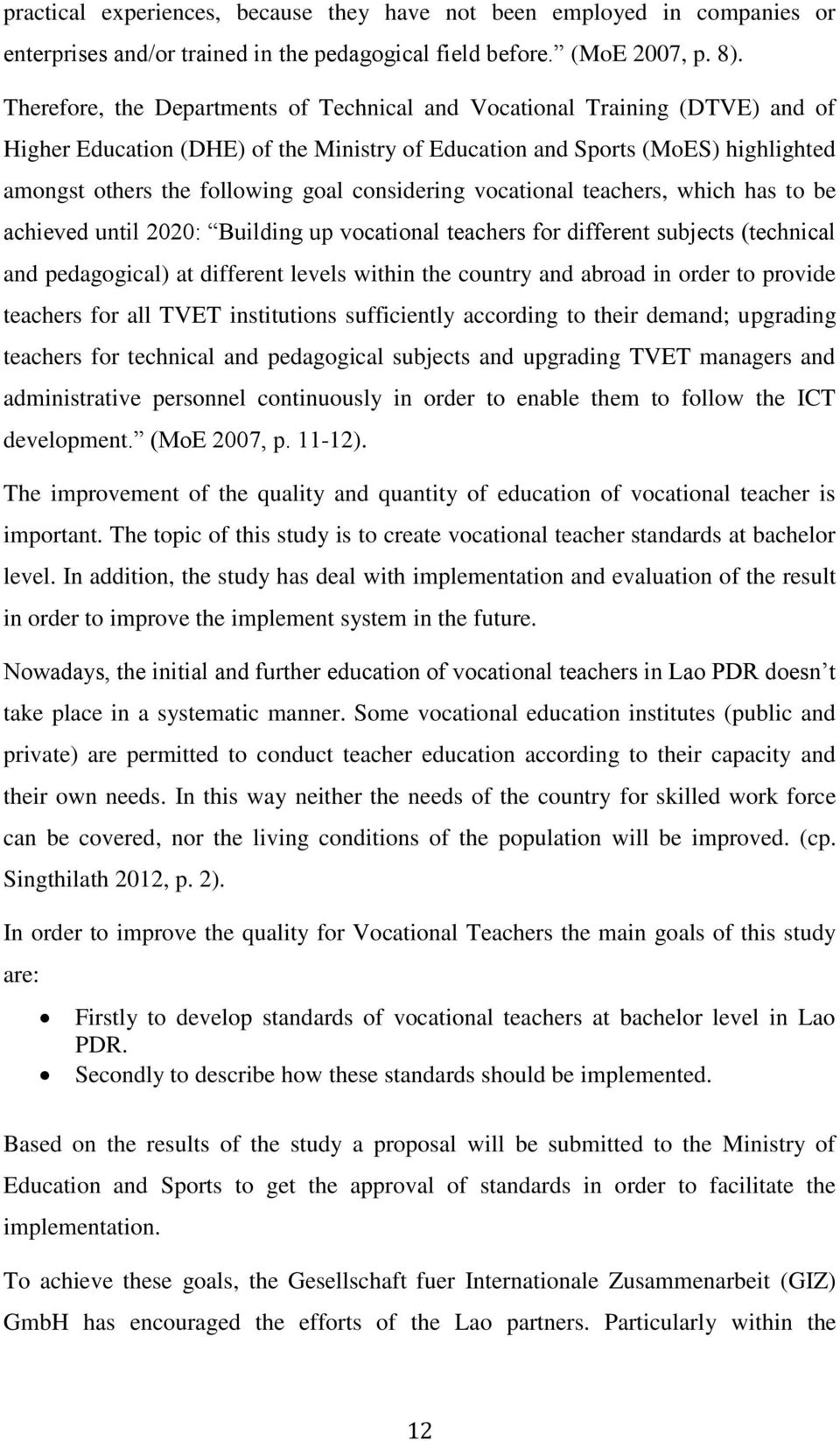 considering vocational teachers, which has to be achieved until 2020: Building up vocational teachers for different subjects (technical and pedagogical) at different levels within the country and