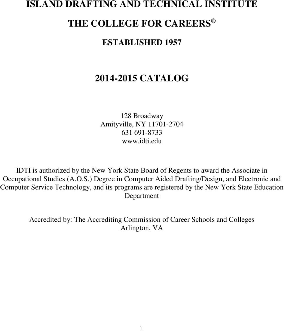 edu IDTI is authorized by the New York St