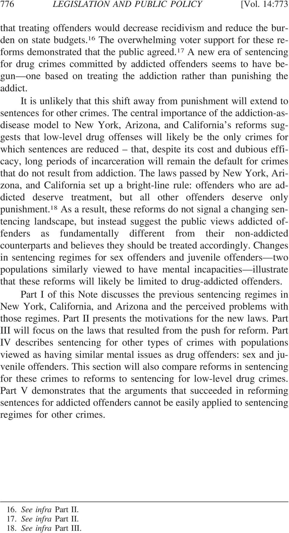 17 A new era of sentencing for drug crimes committed by addicted offenders seems to have begun one based on treating the addiction rather than punishing the addict.