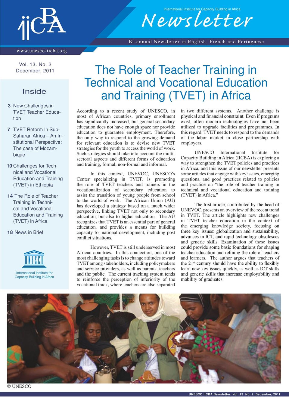 Education and Training (TVET) in Ethiopia 14 The Role of Teacher Training in Technical and Vocational Education and Training (TVET) in Africa 18 News in Brief International Institute for Capacity