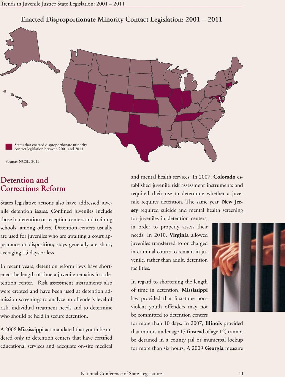 Confined juveniles include those in detention or reception centers and training schools, among others.