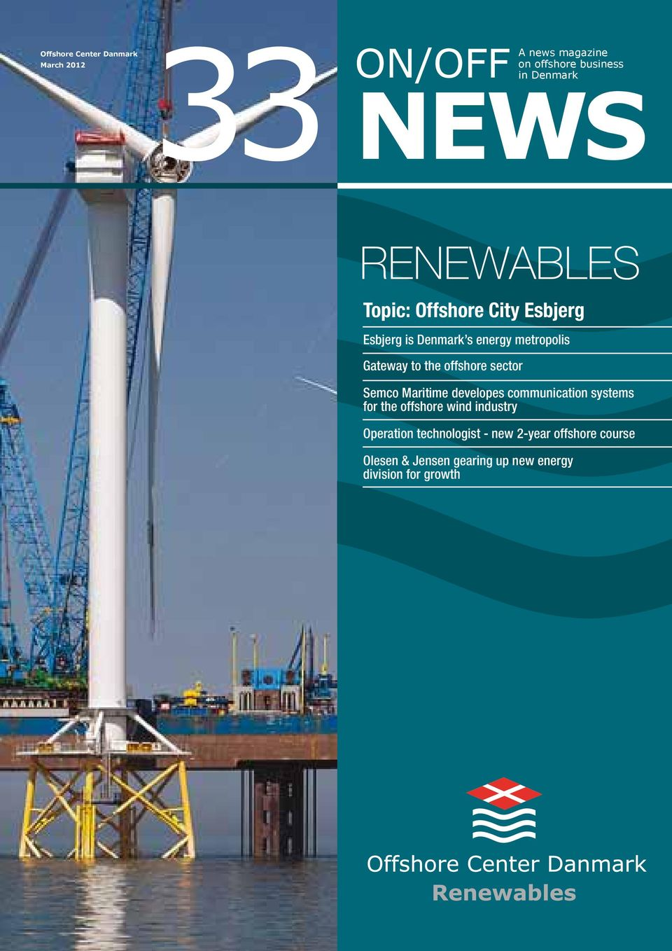 offshore sector Semco Maritime developes communication systems for the offshore wind industry