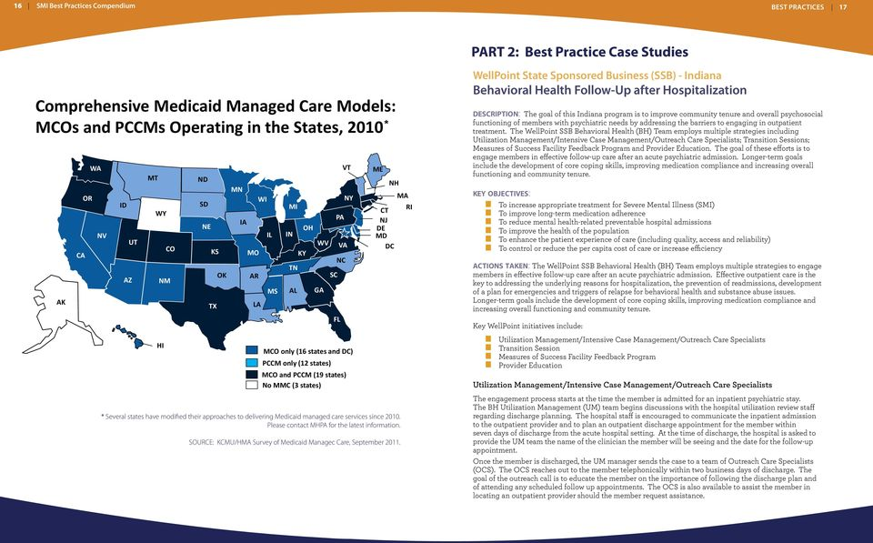 MT WY NM HI CO ND SD NE KS TX OK MN IA MO AR * Several states have modified their approaches to delivering Medicaid managed care services since 2010. Please contact MHPA for the latest information.