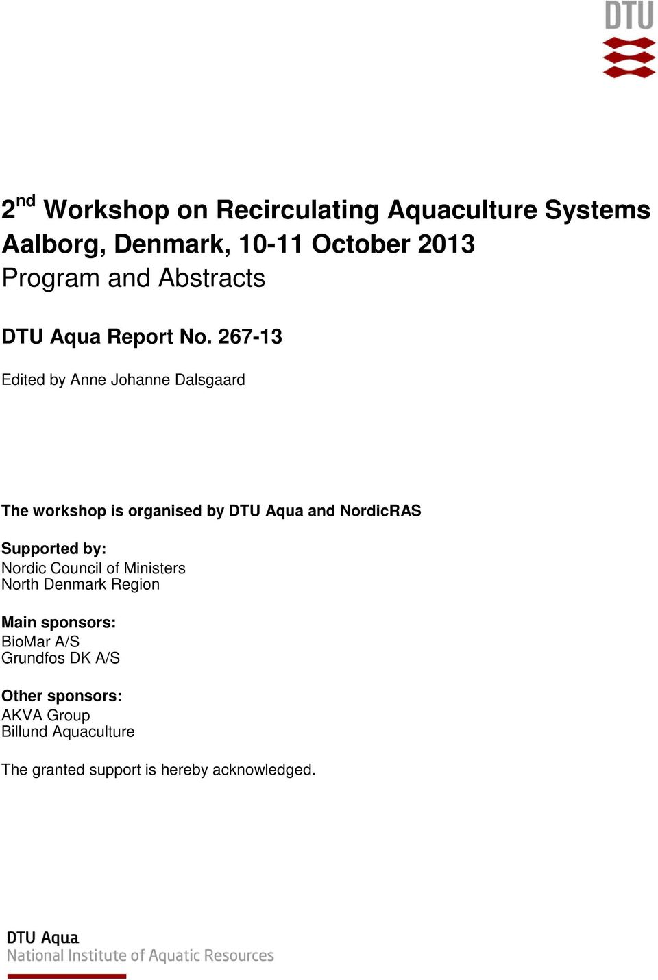 267-13 Edited by Anne Johanne Dalsgaard The workshop is organised by DTU Aqua and NordicRAS Supported